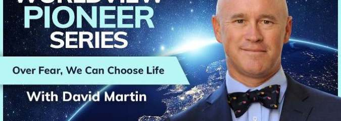 David Martin: We MUST Transcend Fear and Choose Life [4-min Video]