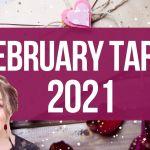 Tarot February 2021 Zodiac Readings
