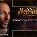 Nassim Haramein's Quantum Revolution: Science of a Unified Universe
