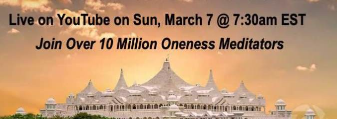 WATCH the REPLAY: World Oneness Day with Over 10 Million Oneness Meditators from Around the Globe