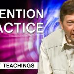 The Importance of Attention Practice | Eckhart Tolle Teachings