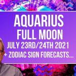 Aquarius Full Moon July 23rd/24th 2021 + Zodiac Sign Forecasts