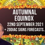 Autumnal Equinox + FREE Zodiac Forecasts – 22nd September 2021