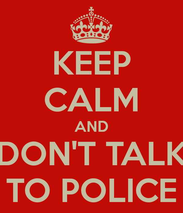 Don\'t talk to cops