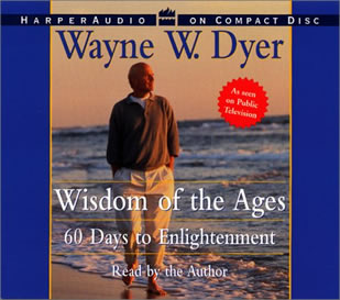 Wisdom of the Ages by Wayne Dyer