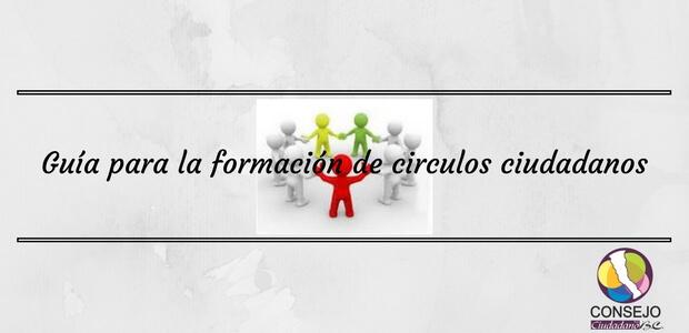 Guía para la formación de circulos ciudadanos