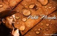 PABLO NERUDA: TU ERES EL RESULTADO DE TI MISMO