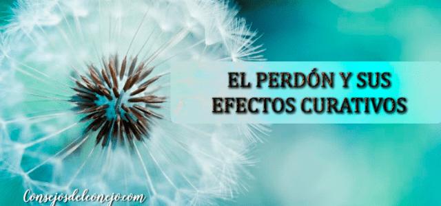 EL PERDÓN Y SUS EFECTOS CURATIVOS