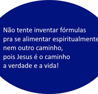 JesusC3A9ocaminho 1 - Não deixe perecer de fome a sua vida espiritual