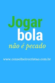 JogarbolanC3A3oC3A9pecadoC3A9esporte - Futebol é pecado?