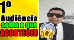 Primeira audiência de Abílio Santana por ter falado contra a bíblia Gay - Conselheiro Cristão
