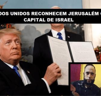 Estados Unidos Reconhecem Jerusalém   Conselheiro Cristão