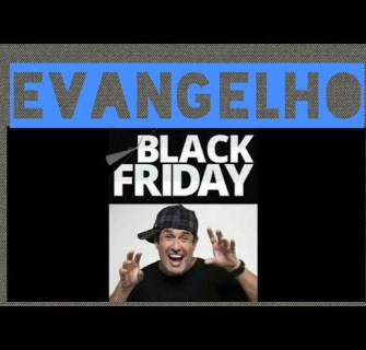 2019 06 12 10 26 55 - Evangelho BLACK FRIDAY