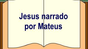 Jesus narrado por Mateus