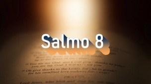 Salmo 8 - Comentário e oração em Salmo 8