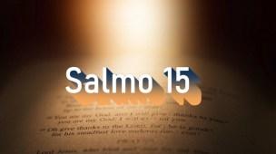 Salmo 15 - Comentário e oração em Salmo 15
