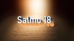 Salmo 18 - Comentário e oração em Salmo 18