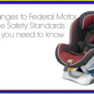 New Changes to Federal Motor Vehicle Safety Standards: What you need to know