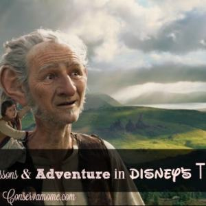 Enormous Lessons & Adventure in Disney's The BFG