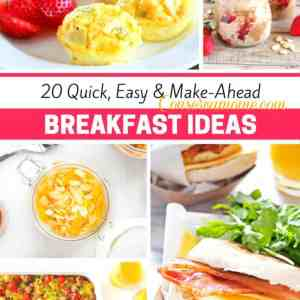 20 Quick,Easy & Make-Ahead Breakfast Ideas