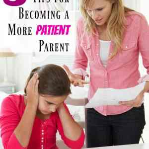 5 Tips for Becoming a More Patient Parent