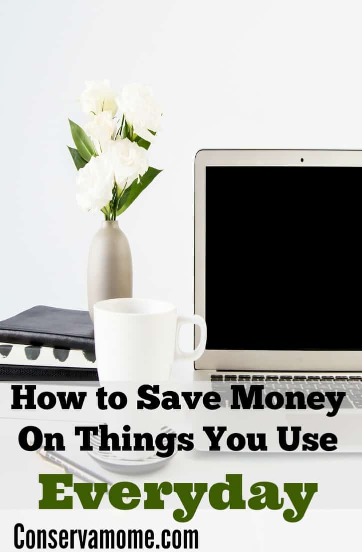 SAve money on things you use everyday