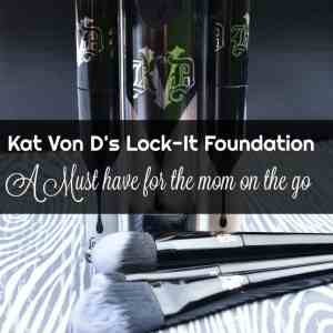 Kat Von D's Lock It Foundation: A must have for Mom's on the Go