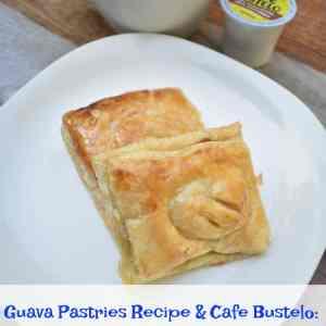 Guava Pastry Recipe (Pastelitos de Guayaba) & Café Bustelo : The Perfect Cuban Breakfast