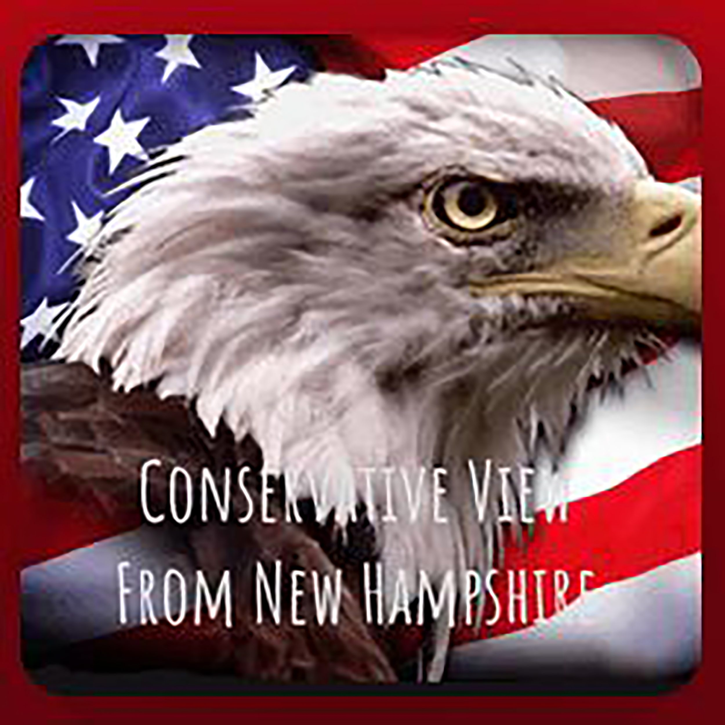 A Conservative View from New Hampshire Podcast