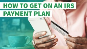 IRS Payment Plan Can't Pay Your Taxes Consider The Consumer
