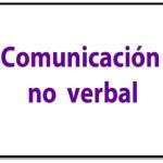 Características E Importancia De La Comunicación No Verbal