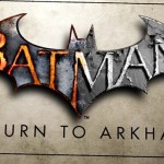 Review: Batman: Return To Arkham