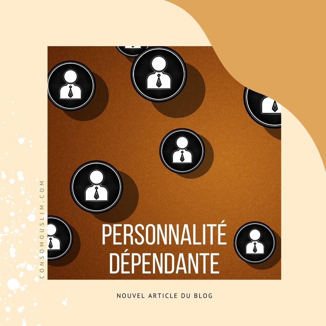 personnalité dépendante RS