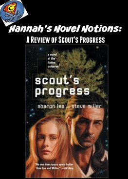 Hannah's Novel Notions A Review of Scout's Progress by Sharon Lee and Steve Miller