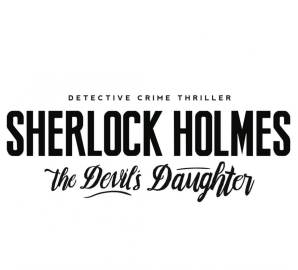 Premières informations pour Sherlock Holmes: The Devil's Daughter | Le blog de Constantin image 4