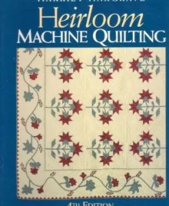 Heirloom Machine Quilting 4th Edition