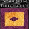 Longarm Frilly Feathers