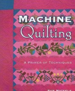Machine Quilting - a primer of techniques