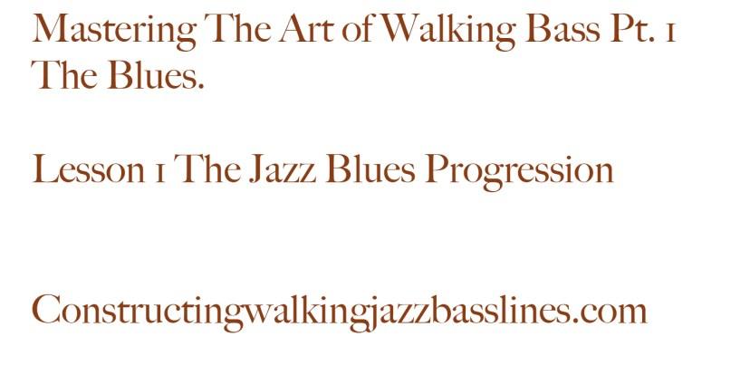 Lesson 1 - The Jazz Blues Progression
