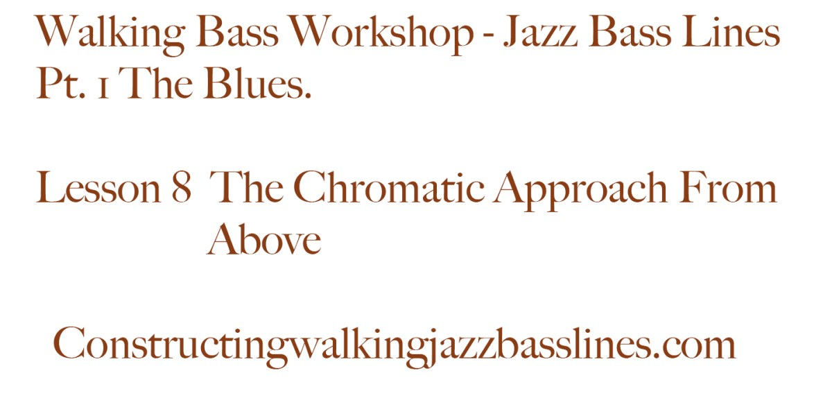 MAWB Lesson 8 The Chromatic Approach From Above