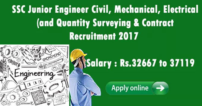 SSC Junior Engineer (Civil, Mechanical, Electrical and Quantity Surveying & Contract) Recruitment 2017