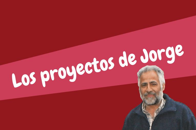 Los proyectos de Jorge