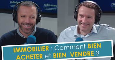 Thibault Chanel - Immobilier - comment bien acheter et bien vendre - Investir Malin - Radio-immo.fr