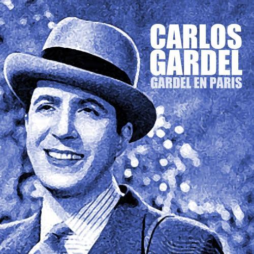 Gardel en Paris by Carlos Gardel - Pandora