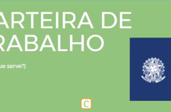CARTEIRA DE TRABALHO – PARA QUE SERVE?