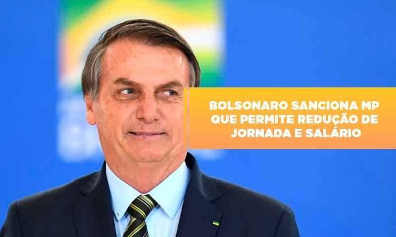 bolsonaro-sanciona-mp-que-permite-reducao-de-jornada-e-salario