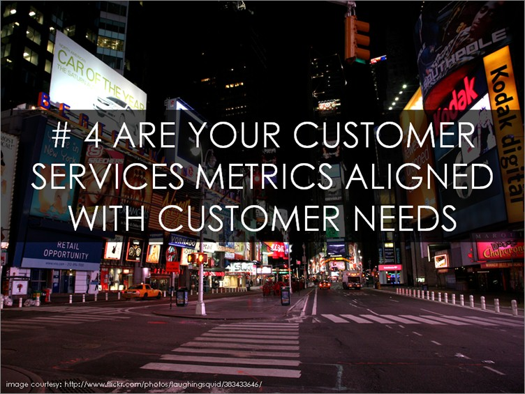 Are your Customer Service Metrics Aligned with Customer Needs