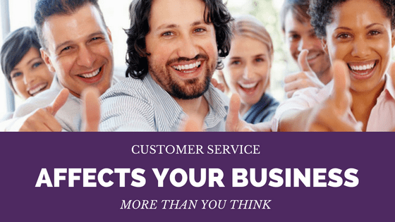 Customer Service Affects Your Business More than You Think