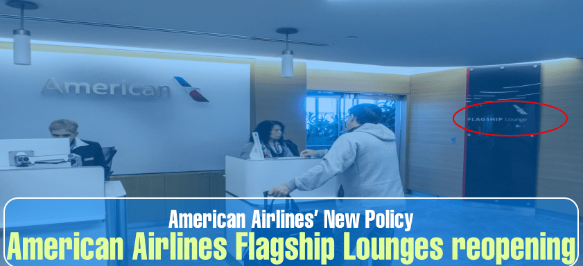 re-openings: American Airlines Flagship Lounges at ORD – DFW – LAX – MIA – JFK