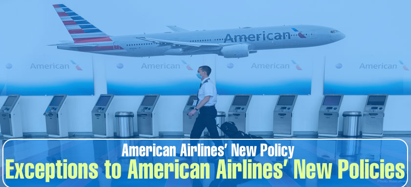 American Airlines' New Policy: Exceptions to American Airlines' New Policies